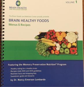 Brain Healthy Foods: Menus and Recipes Vol 1